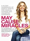 May Cause Miracles (MP3): A 40-Day Guidebook of Subtle Shifts for Radical Change and Unlimited Happiness